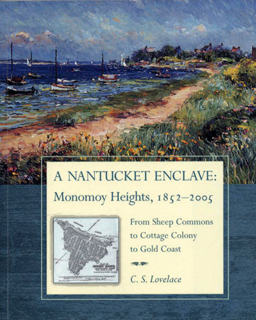 Nantucket Enclave: Monomoy Heights, 1852-2005