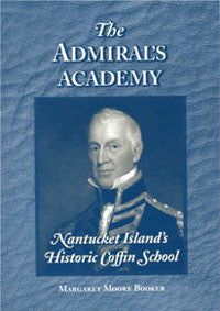 The Admiral's Academy: Nantucket Island's Historic Coffin School