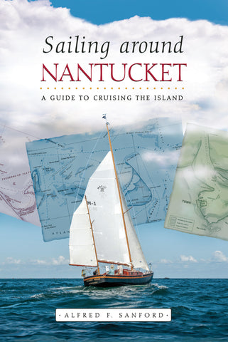 Sailing Around Nantucket: A Guide to Cruising the Island