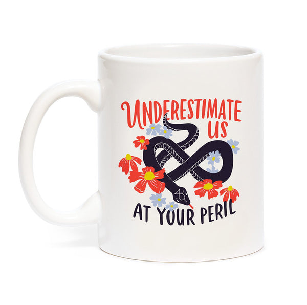 Underestimate Us at Your Peril Coffee Mug  by Emily Mcdowell // Hey Tiger Louisville kentucky