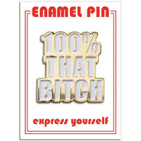 100% that Bitch Enamel Pin by the found // hey tiger louisville kentucky