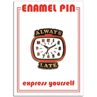 Always Late Enamel Pin by the Found // hey tiger louisville kentucky