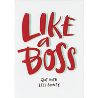 Like a Boss But With Less Money Fridge Magnet by Emily McDowell // Hey Tiger Louisville Kentucky