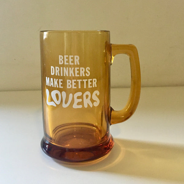 Vintage 70s 80s Beer Drinkers Make Better LOVERS Glass Mug // Hey Tiger Louisville Kentucky