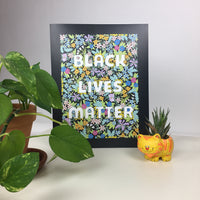 Floral Black Lives Matter 11 x 14 Art Print Poster // Hey Tiger Louisville Kentucky