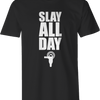 DRIVE SLAY ALL DAY T-SHIRT