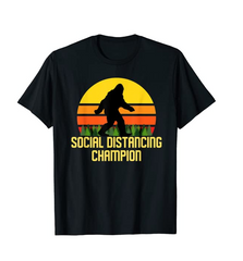 Funny Bigfoot Social Distancing Shirt