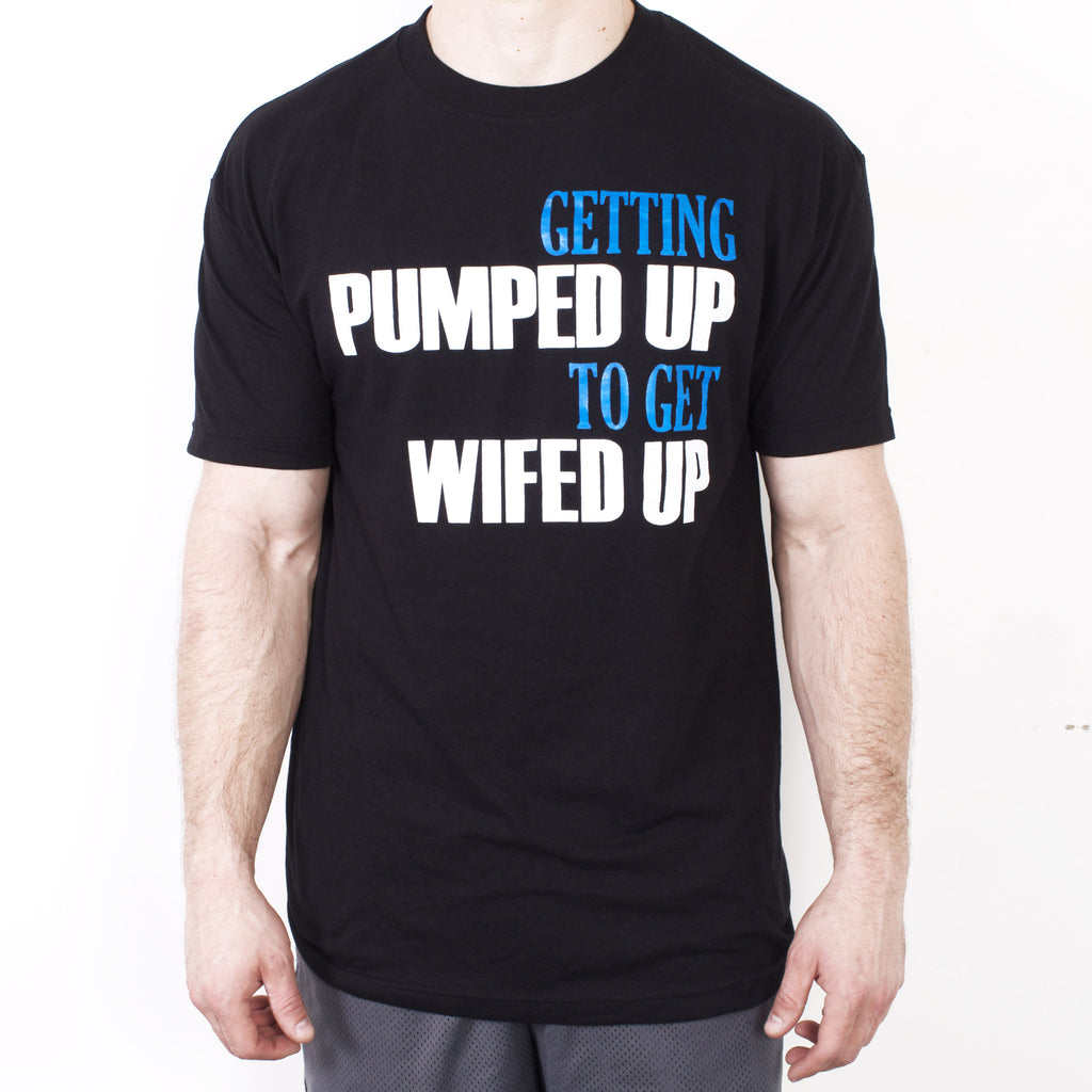 Getting Pumped Up to Get Wifed Up Men's Workout Tee