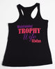 Maintaining Trophy Wife Status Workout Tank Top