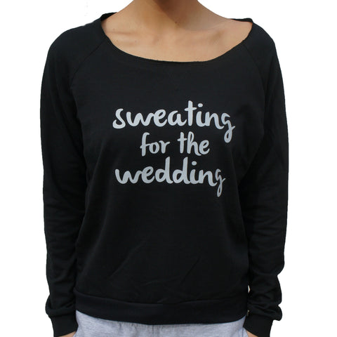 Sweating for the Wedding Workout Sweatshirt - BLACK AND GREY