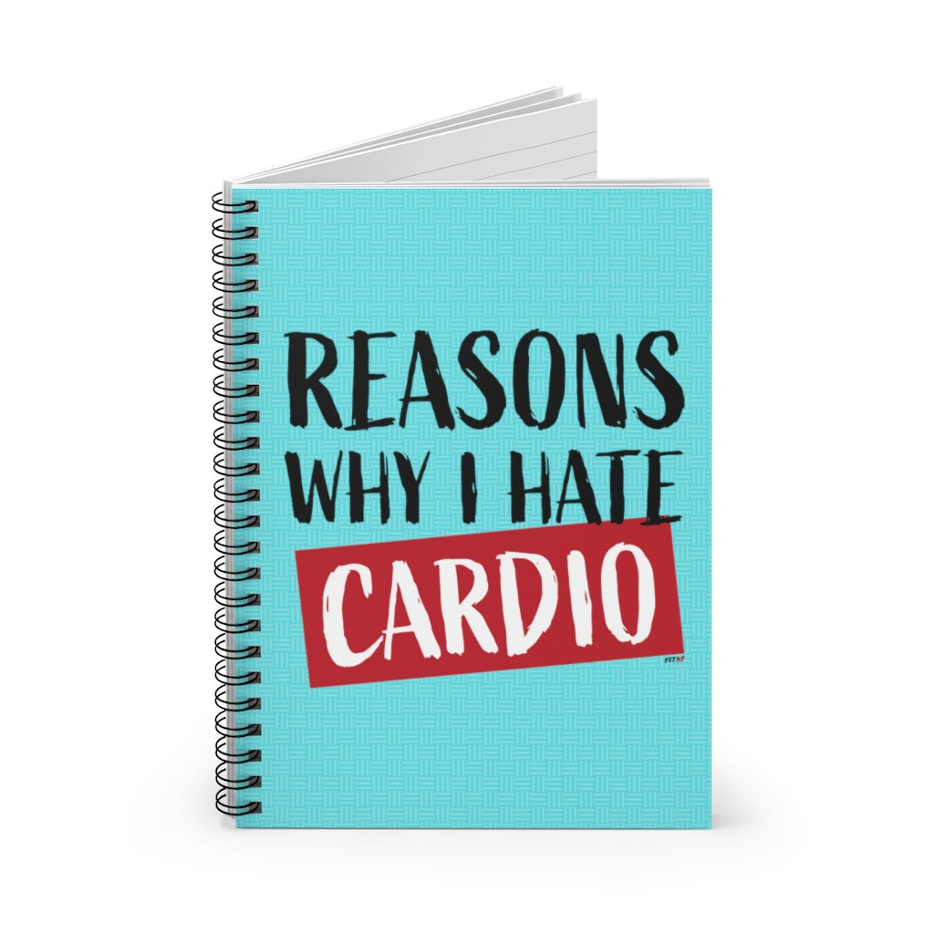 Reasons Why I Hate Cardio Spiral Notebook