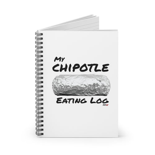 My Chipotle Eating Log Spiral Notebook