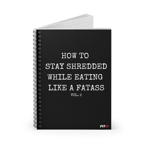 How To Stay Shredded Spiral Notebook