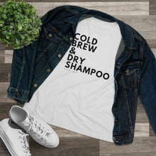 Load image into Gallery viewer, Cold Brew & Dry Shampoo Women's Tee