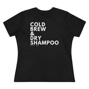 Cold Brew & Dry Shampoo Women's Tee