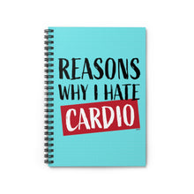 Load image into Gallery viewer, Reasons Why I Hate Cardio Spiral Notebook