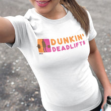 Load image into Gallery viewer, Dunkin' Deadlifts Women's Tee