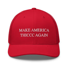 Load image into Gallery viewer, Make America Thiccc Again Trucker Hat