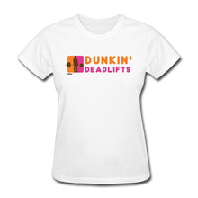 Load image into Gallery viewer, Dunkin' Deadlifts Women's Tee - white