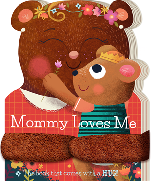 Mommy Loves Me | Book with Soft Huggable Arms