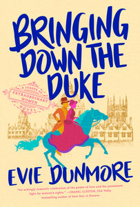 Bringing Down the Duke (A League of Extraordinary Women #1)