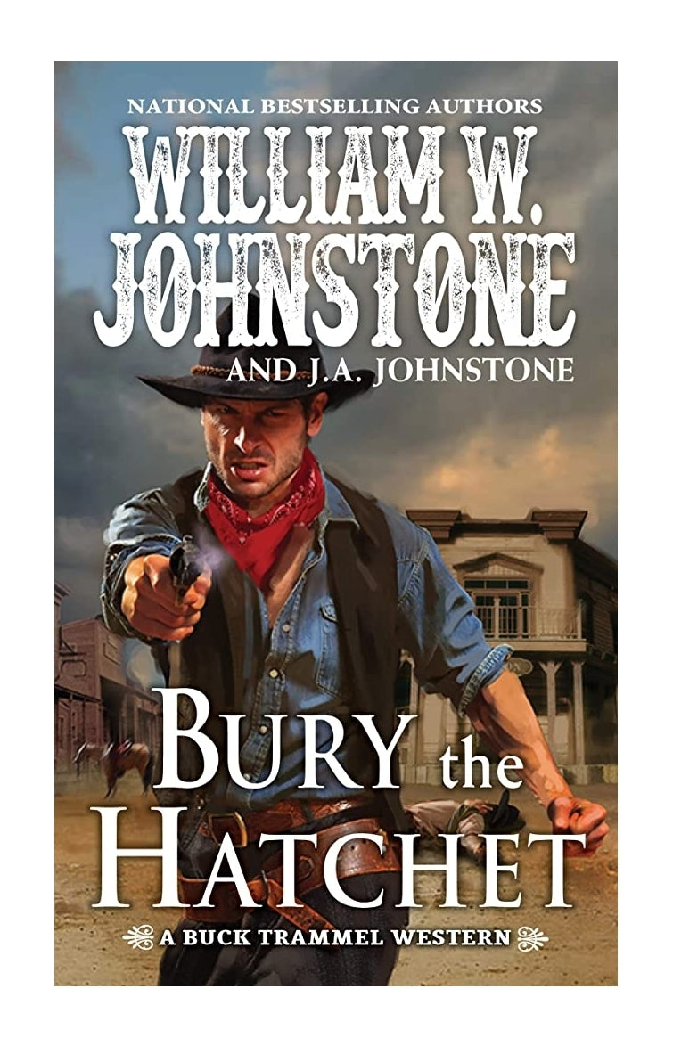 Bury the Hatchet | William W. Johnstone