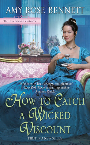 How to Catch a Wicked Viscount (The Disreputable Debutantes #1)