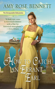 How to Catch an Errant Earl (The Disreputable Debutantes #2)