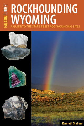Rockhounding Wyoming: A Guide to the State's Best Rockhounding Sites