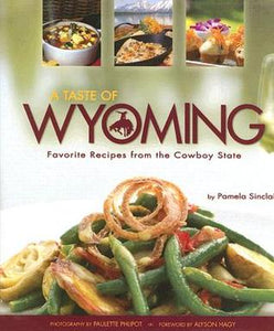 A Taste of Wyoming Cookbook