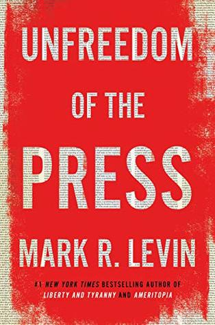 Unfreedom of the Press- Mark Levin