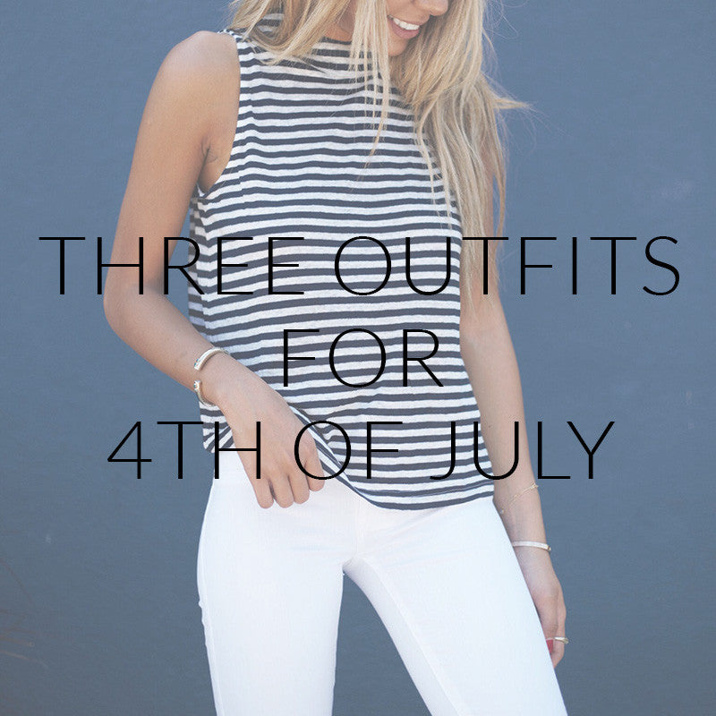 14798470a48a Three Outfits For 4th Of July. Summer style