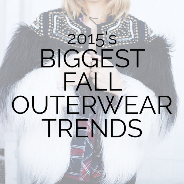 2015's Biggest Fall Outerwear Trends