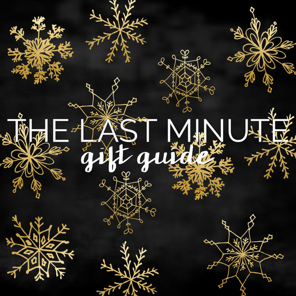 The Last Minute Gift Guide