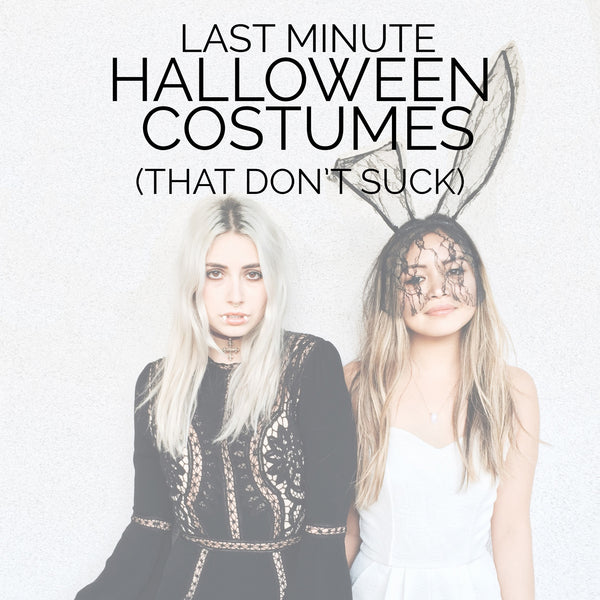 Last Minute Halloween Costumes (That Don't Suck)