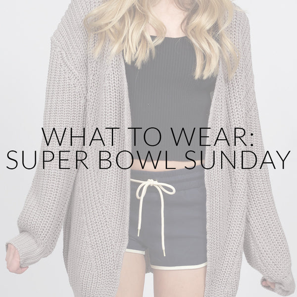 What To Wear On Super Bowl Sunday