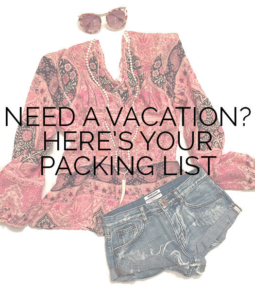 Need A Vacation? Here's Your Packing List