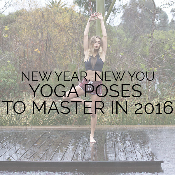 New Year, New You: Yoga Poses To Master In 2016