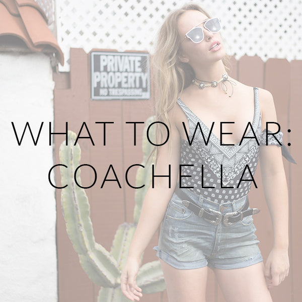 What To Wear: Coachella