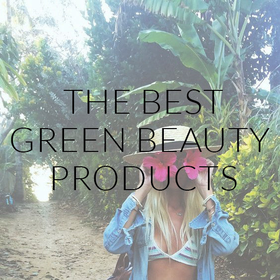 The Best Green Beauty Products
