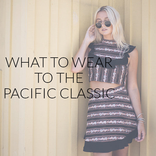 What To Wear To The Pacific Classic