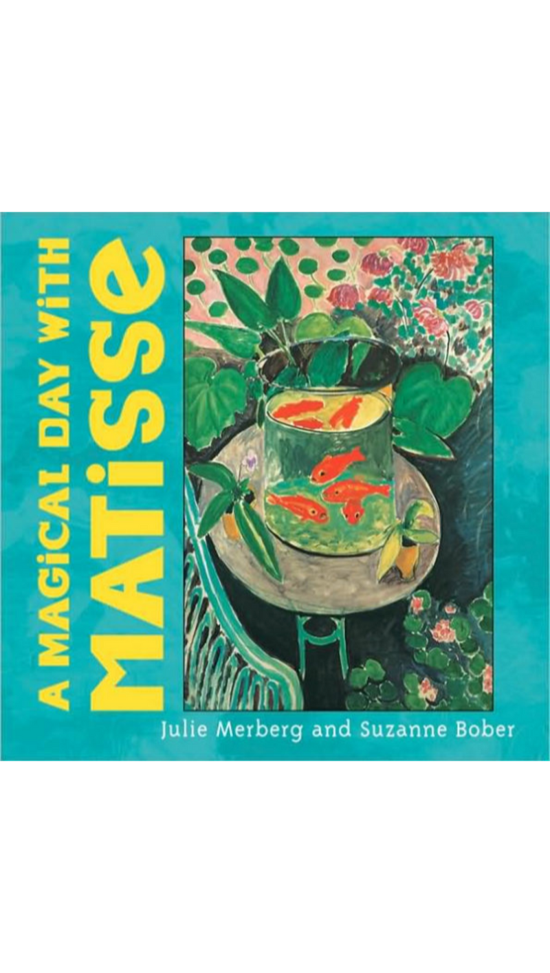 Julie Merberg + Suzanne Bober A Magical Day with Matisse