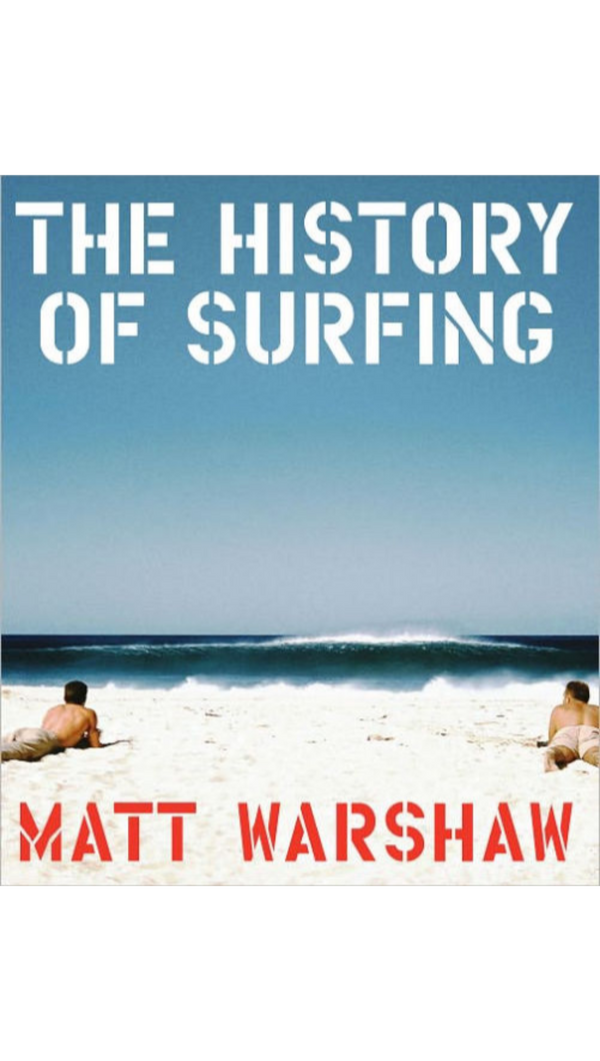 Matt Warshaw History of Surfing