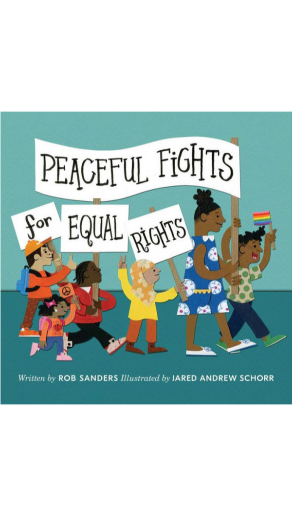 Rob Sanders Peaceful Fights for Equal Rights