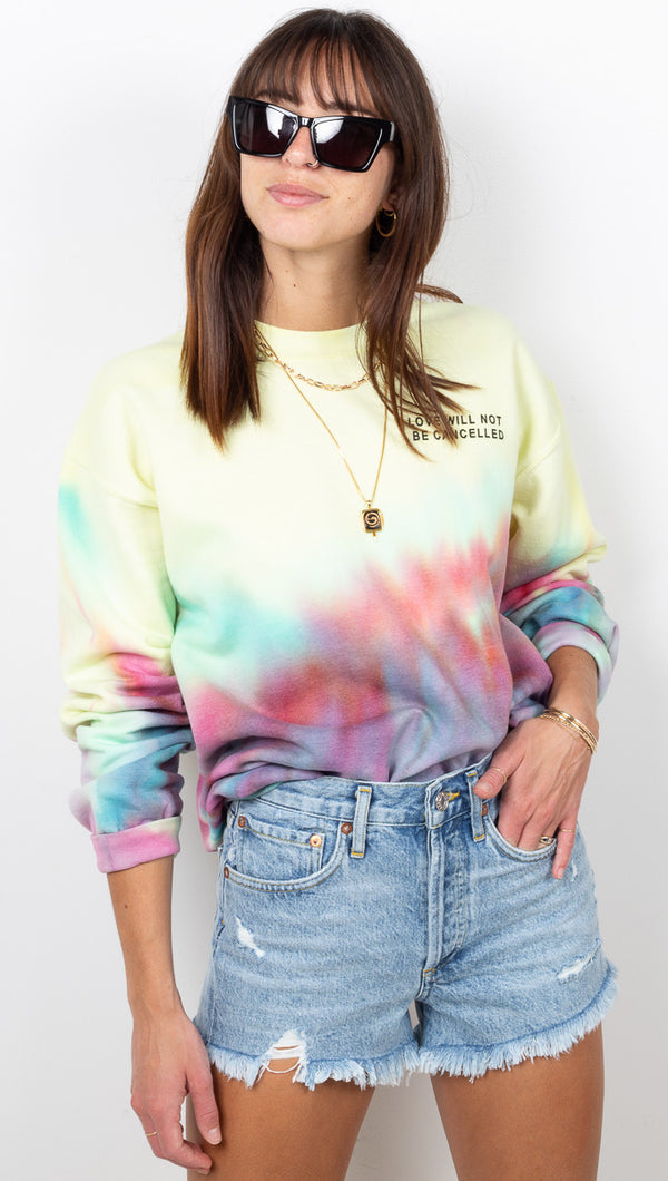 Love Will Not Be Cancelled Sweatshirt - Salty Tie Dye
