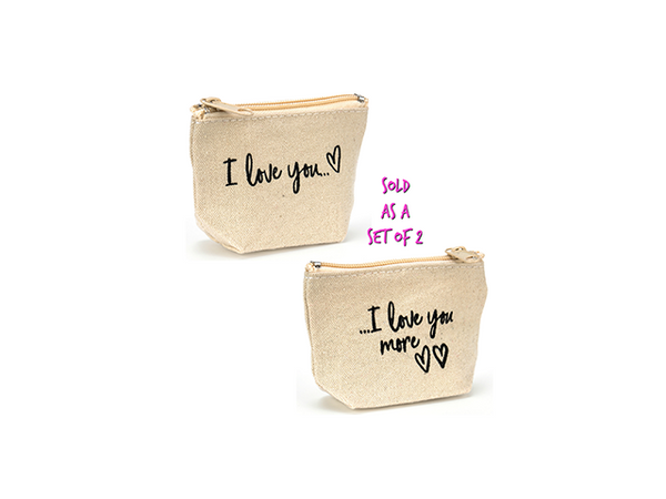 Coin Purse Set - I Love You & I Love You More - Set of 2 Bags, 1 of Each Design