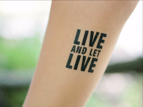 Live and Let Live Temporary Tattoo