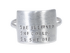 Sterling Silver Wide Message Ring - SHE BELIEVED SHE COULD, SO SHE DID