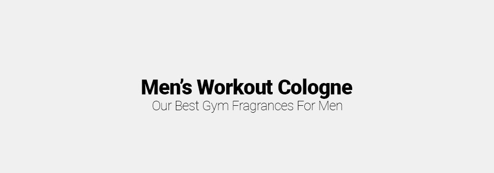 Men's Workout Cologne