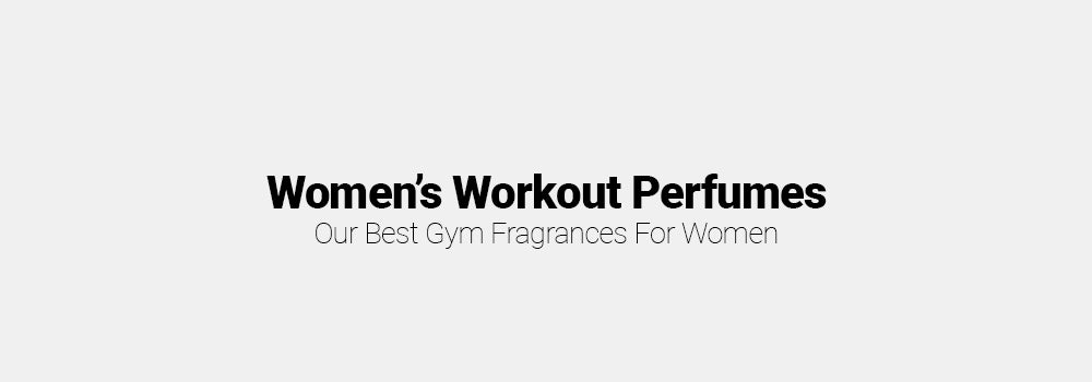 Women's Workout Perfumes